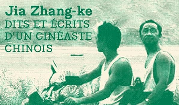 « Dits et écrits d'un cinéaste chinois », par Jia Zhang-ke