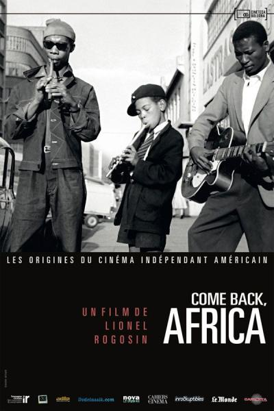 « Come Back, Africa », l'Apartheid vu par Lionel Rogosin