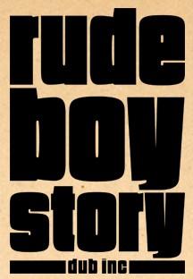 «Rude Boy Story», l'indépendance à tout prix