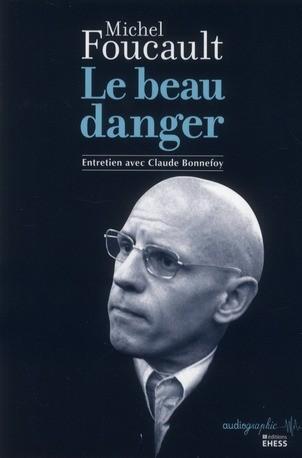 Réflexions à partir du « Beau danger » de Michel Foucault