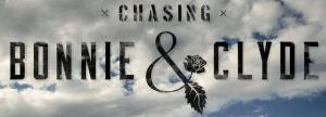 « Chasing Bonnie & Clyde » – Carnet de route #3